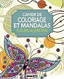 Coloriage et mandalas : Fleurs et jardins...