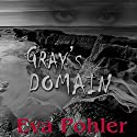 Gray's Domain: Purgatorium Series, Book Two Audiobook by Eva Pohler Narrated by Debbie Andreen