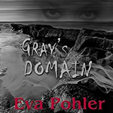 Gray's Domain: Purgatorium Series, Book Two (       UNABRIDGED) by Eva Pohler Narrated by Debbie Andreen