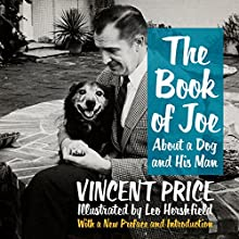 The Book of Joe: About a Dog and His Man Audiobook by Vincent Price Narrated by Victoria Price