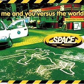 Me & You vs. The World (Radio Edit)