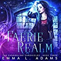 Faerie Realm Audiobook by Emma L. Adams Narrated by Luci Christian