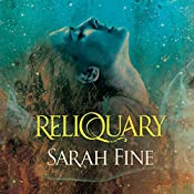 Reliquary: Reliquary Series, Book 1 | Sarah Fine