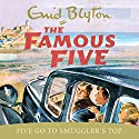 Five Go to Smuggler's Top: The Famous Five, Book 4 Audiobook by Enid Blyton Narrated by Jan Francis
