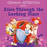 Gemma Arterton reads Alice Through the Looking-Glass (Famous Fiction) | Lewis Carroll