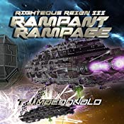 Rampant Rampage: Righteous Reign, Book 3 | T. J. MacDonald
