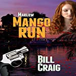 Marlow - Mango Run: Key West Mysteries, Book 4 | Bill Craig
