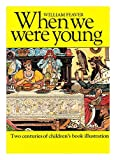 When We Were Young: Two Centuries of Children's Book Illustration (0030203066) by William Feaver