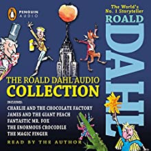 The Roald Dahl Audio Collection: Includes Charlie and the Chocolate Factory, James & the Giant Peach, Fantastic Mr. Fox, The Enormous Crocodile & The Magic Finger Audiobook by Roald Dahl Narrated by Roald Dahl