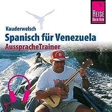 Spanisch für Venezuela (Reise Know-How Kauderwelsch AusspracheTrainer) Hörbuch von Diethelm Kaiser, Olivia Gordones Gesprochen von: Kerstin Belz