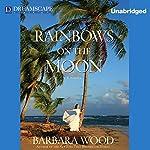 Rainbows on the Moon | Barbara Wood