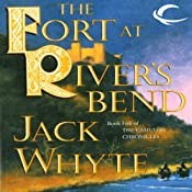 The Fort at River's Bend: The Sorcerer, Volume I: Camulod Chronicles, Book 5 | Jack Whyte