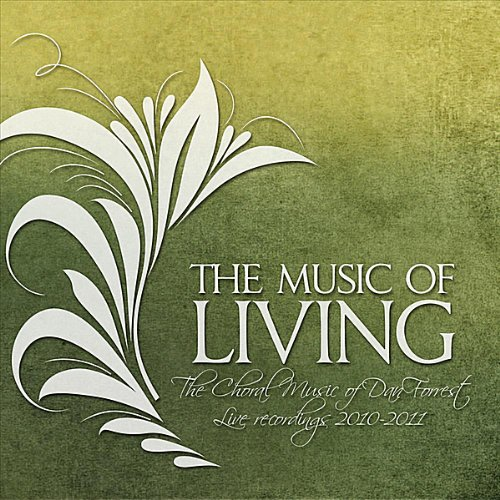 Music Of Living: The Choral Music Of Dan Forrest 2 front-925089