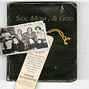 Sex, Mom, and God Audiobook