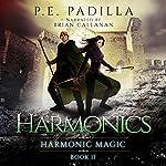 Harmonics: Harmonic Magic, Book 2 | P.E. Padilla
