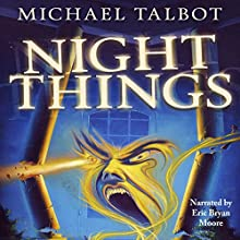 Night Things Audiobook by Michael Talbot Narrated by Eric Bryan Moore