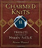 Charmed Knits: Projects for Fans of Harry Potter by Alison Hansel (2007-05-04)