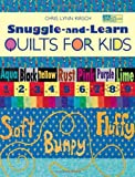 Snuggle And Learn Quilts For Kids (That Patchwork Place)