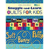 Snuggle And Learn Quilts For Kids ~ Chris Lynn Kirsch