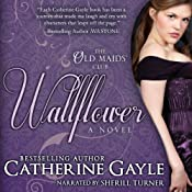 Wallflower: The Old Maids' Club, Book 1 | Catherine Gayle