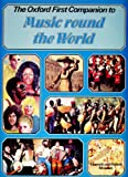 The Oxford First Companion to Music: Music Round the World (0193214342) by McLeish, Kenneth