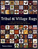 Image of Tribal and Village Rugs: The Definitive Guide to Design, Pattern & Motif