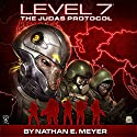 LEVEL 7: The Judas Protocol Audiobook by Nathan E. Meyer Narrated by Peter Berkrot