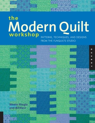 The Modern Quilt Workshop: Patterns, Techniques, and Designs from the FunQuilts Studio (Modern Quilt Workshop compare prices)