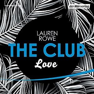 Love (The Club 3) Hörbuch
