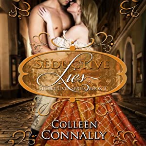 Seductive Lies: Secret Lives, Book 1 | [Colleen Connally]