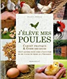 J'ELEVE MES POULES - CARNET PRATIQUE ET GUIDE