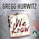 We Know | Gregg Hurwitz