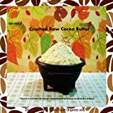 6 LBS Certified Organic Crushed Cacao Butter (Unbleached, Unsweetened, Unrefined, Non-Deodorized) Easily Mix & Melt Into Your Desserts