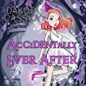 Accidentally Ever After: Accidentally Paranormal, Book 11 Audiobook by Dakota Cassidy Narrated by Hollie Jackson