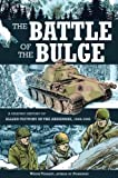 Battle of the Bulge: A Graphic History of Allied Victory in the Ardennes, 1944-1945 (Zenith Graphic Histories)