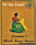 img - for Mamma's Black Nurse Stories: West Indian Folklore book / textbook / text book