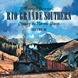 Robert W. Richardsons Rio Grande Southern: Chasing the Narrow Gauge, Volume 3