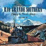 Robert W. Richardsons Rio Grande Southern: Chasing the Narrow Gauge, Volume 3