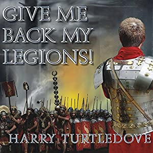 Give Me Back My Legions! Audiobook