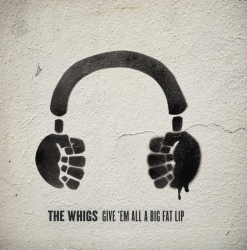Give 'Em All A Big F by The Whigs (2006-09-15)