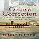 Course Correction: A Story of Rowing and Resilience in the Wake of Title IX Audiobook by Ginny Gilder Narrated by Janis Ian