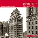Bartleby Audiobook by Herman Melville Narrated by Michaël Lonsdale
