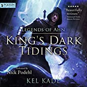 Legends of Ahn: King's Dark Tidings, Book 3 | [Kel Kade]