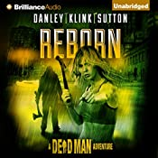 Reborn: A Dead Man Adventure, Book 1 | Kate Danley, Phoef Sutton, Lisa Klink, Lee Goldberg, William Rabkin