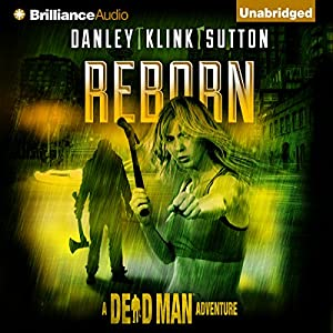 Reborn: A Dead Man Adventure, Book 1 | [Kate Danley, Phoef Sutton, Lisa Klink, Lee Goldberg, William Rabkin]