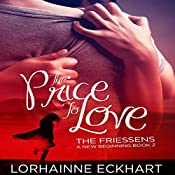 The Price to Love: The Friessens: A New Beginning Book 2 | Lorhainne Eckhart