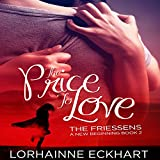 The Price to Love: The Friessens: A New Beginning Book 2 ~ Lorhainne Eckhart