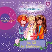Im Tal der Einhörner (Drei Freundinnen im Wunderland 2) | Rosie Banks