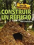 Construir un refugio: Gu�a de supervi...