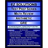 EZ Solutions - Test Prep Series - Math Review - Arithmetic - GRE (Edition: Updated. Version: Revised. 2012) ~ EZ Solutions